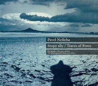 Pavel Nešleha Stopy síly / Traces Of Force - Petr Wittlich, Mahulena Nešlehová