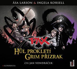 Pax 1 a 2: Hůl prokletí a Grim přízrak - Äsa Larssonová, Korsellová Ingela