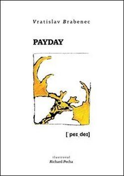 Payday - Vratislav Brabenec, Richard Pecha