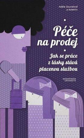 Péče na prodej - Vendula Chalánková, Adéla Souralová