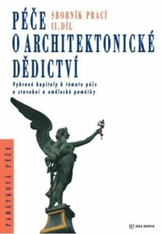 Péče o architektonické dědictví - 2. díl - kolektiv autorů