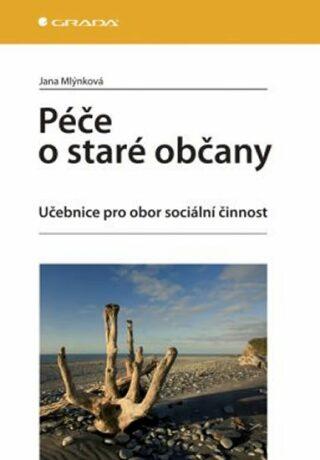 Péče o staré občany - Jana Mlýnková