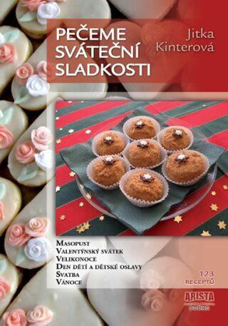 Pečeme sváteční sladkosti - Kinterová Jitka