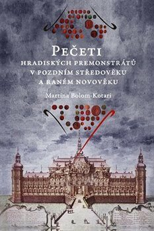 Pečeti hradiských premonstrátů v pozdním středověku a raném novověku - Martina Bolom-Kotari