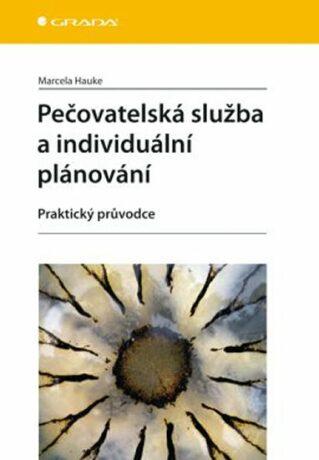 Pečovatelská služba a individuální plánování - Marcela Hauke