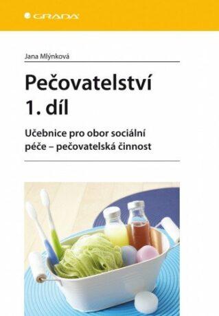 Pečovatelství 1. díl - Jana Mlýnková