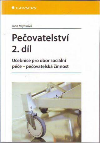 Pečovatelství 2.díl - Jana Mlýnková