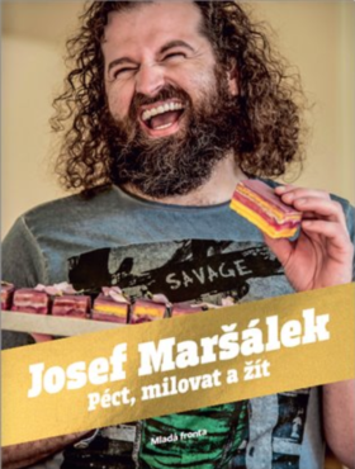 Péct, milovat, žít - Josef Maršálek