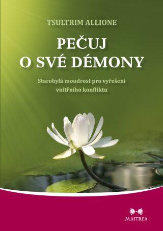 Pečuj o své démony - Allione Tsultrim