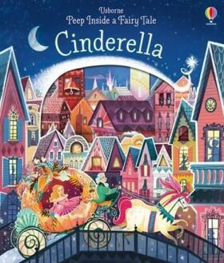 Peep Inside a Fairy Tale Cinderella - Anna Milbourneová