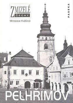 Zmizelé Čechy-Pelhřimov - Kvašová Miroslava