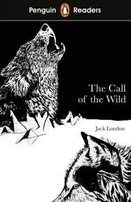 Penguin Readers Level 2: The Call of the Wild - Jack London