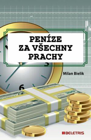 Peníze za všechny prachy - Bielik Milan