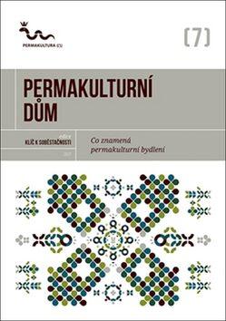 Permakulturní dům - kolektiv autorů