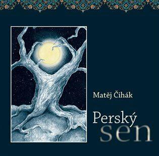 Perský sen - Matěj Čihák