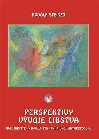 Perspektivy vývoje lidstva - Rudolf Steiner