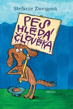 Pes hledá člověka - Stefanie Zweigová