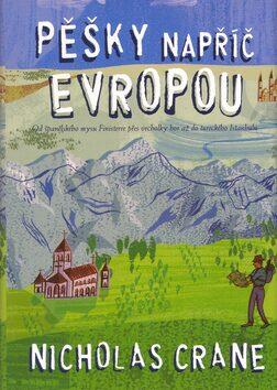 Pěšky napříč Evropou - Nicholas Crane