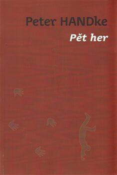 Pět her - Peter Handke