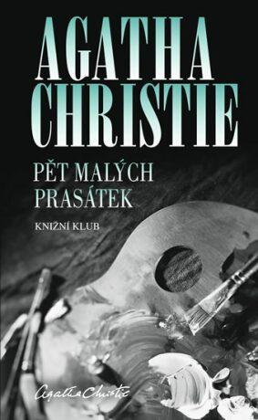 Pět malých prasátek - Agatha Christie