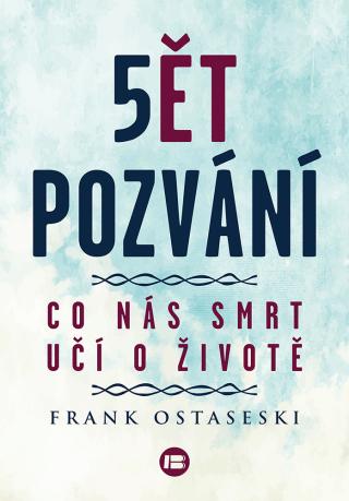 Pět pozvání - Frank Ostaseski