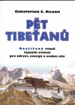 Pět Tibeťanů - Christopher S. Kilham