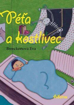 Péťa a kostlivec - Eva Brenckertová