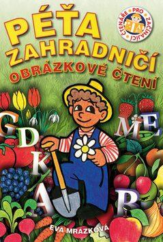 Péťa zahradničí - Eva Mrázková