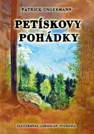 Petískovy pohádky - Jaroslav Svoboda, Patrick Ungermann