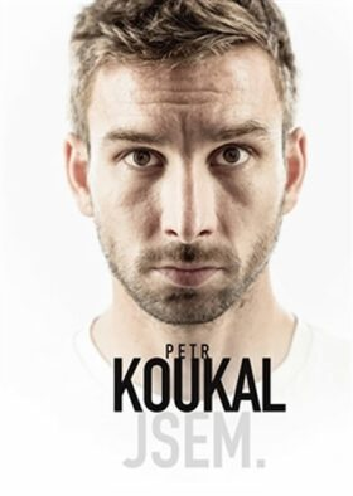 Petr Koukal: Jsem. - Martin Moravec, Petr Koukal