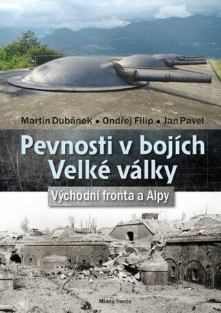 Pevnosti v bojích Velké války - Martin Dubánek