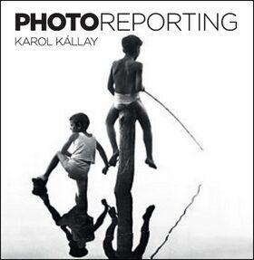 Photoreporting - Karol Kállay