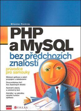 PHP a MySQL bez předchozích znalostí - Miroslav Ponkrác