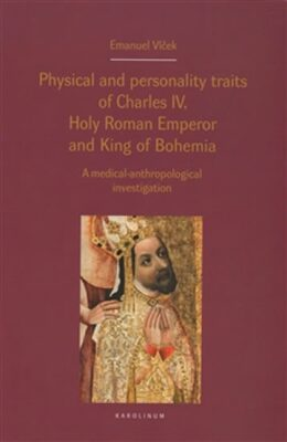 Physical and personality traits of Charles IV Holy Roman Emperor and King of Bohemia - Kolektiv
