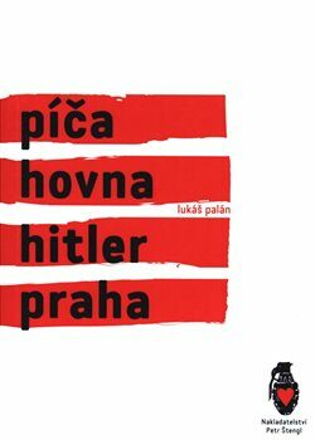 Píča, hovna, Hitler, Praha - Lukáš Palán