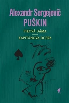 Piková dáma, Kapitánská dcerka - Alexandr Sergejevič Puškin,