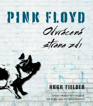 Pink Floyd: Odvrácena strana zdi - Fielder Hugh