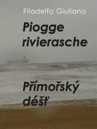 Přímořský déšť/ Piogge rivierasche - Giuliano Filadelfo