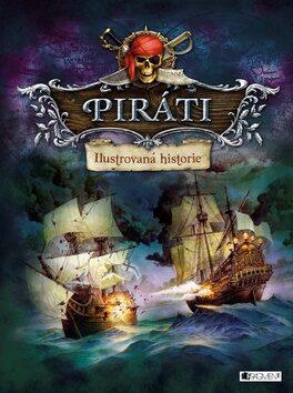 Piráti – Ilustrovaná historie - kolektiv