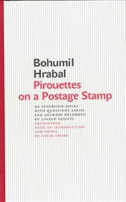 Pirouettes on a Postage Stamp - Bohumil Hrabal,
