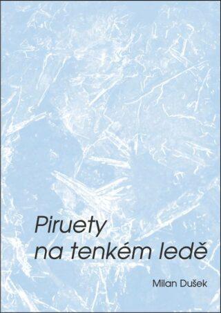Piruety na tenkém ledě - Milan Dušek