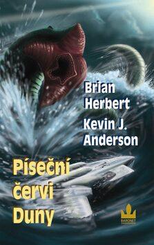 Píseční červi Duny - Kevin J. Anderson, Brian Herbert