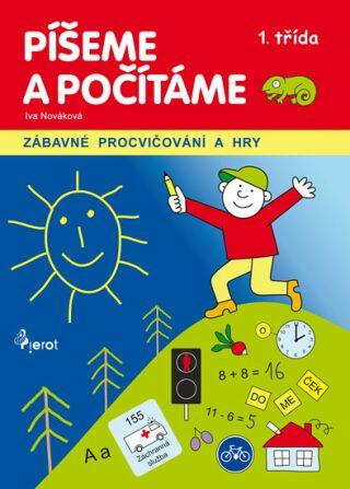 Píšeme a počítáme v 1.třídě - Iva Nováková