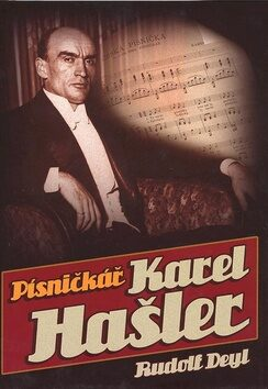 Písničkář Karel Hašler - Rudolf Deyl