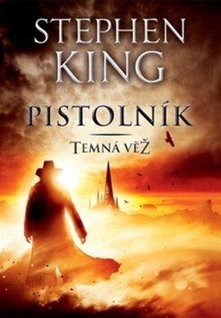 Pistolník - Temná věž I. - Stephen King