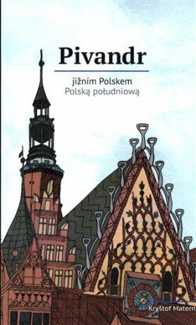 Pivandr jižním Polskem - Petra Nováková, Kryštof Materna