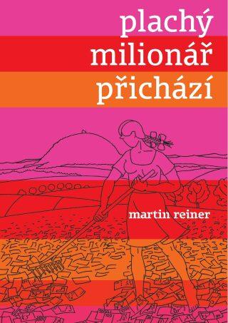 Plachý milionář přichází - Martin Reiner