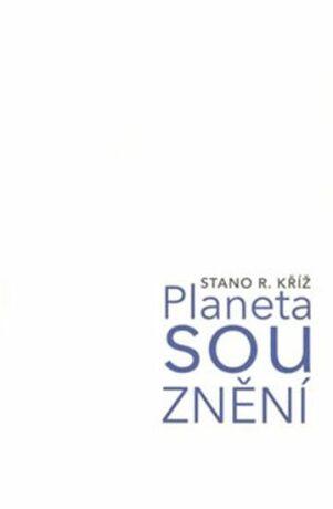 Planeta souznění - Stano R. Kříž