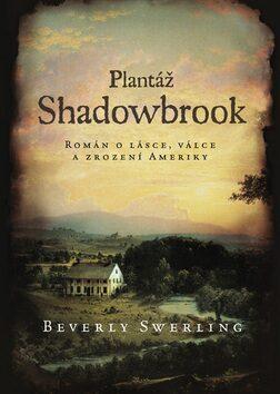 Plantáž Shadowbrook - Swerling Beverly