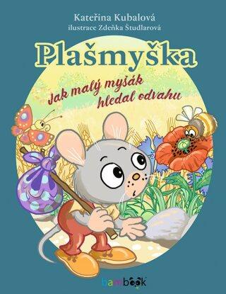 Plašmyška - Zdeňka Študlarová, Kubalová Kateřina